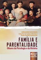 Família e Parentalidade - Olhares da Psicologia e da História