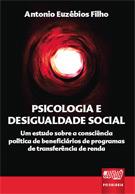 Psicologia e Desigualdade Social - Um Estudo sobre a Consciência Política de Beneficiários de Programas de Transferência de Renda