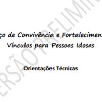Orientações Técnicas - Serviço de Convivência para Idosos (Versão preliminar)
