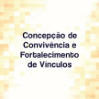 Caderno MDS: Concepção de Convivência e Fortalecimento de Vínculos