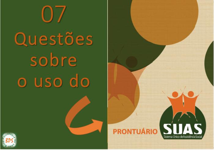 07 Questões sobre o uso do Prontuário SUAS  – TOP 10#07