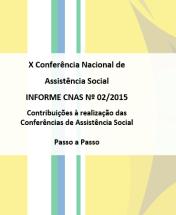"""X Conferência Nacional de Assistência Social  """"Consolidar o SUAS de vez rumo a 2026"""" e como lema """"Pacto Republicano no SUAS rumo a 2016 O SUAS que temos  e o SUAS que queremos"""" Rozana Fonseca"""