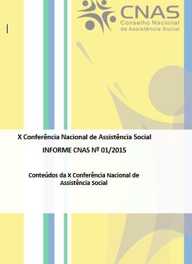 """X Conferência Nacional de Assistência Social  """"Consolidar o SUAS de vez rumo a 2026"""" e como lema """"Pacto Republicano no SUAS rumo a 2016 O SUAS que temos  e o SUAS que queremos"""""""