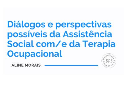 Diálogos e perspectivas possíveis da Assistência Social com%2Fe da Terapia Ocupacional (2)