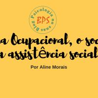 Terapia Ocupacional, o social e a Assistência Social