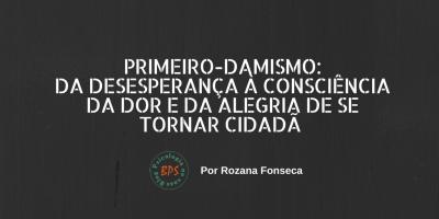 primeir-damismo-por-rozana-fonseca