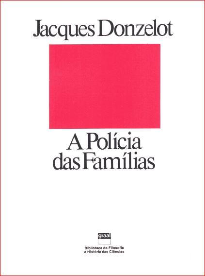 A Polícia das Famílias - Donzelot - Blog Psicologia no SUAS