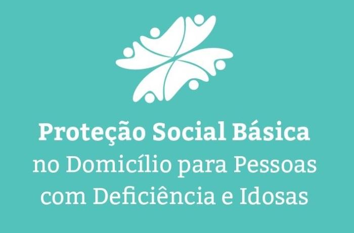 Caderno de Orientações Técnicas do Serviço de Proteção Social Básica no Domicílio para PCD eIdosas
