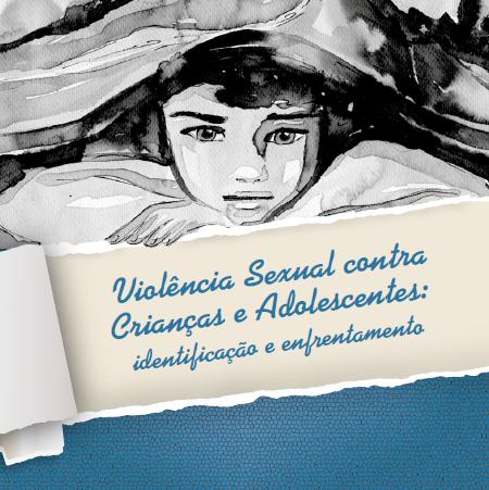 Cartilha Violência Sexual contra Criançase Adolescentes: identificação eenfrentamento