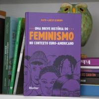 Uma breve história do feminismo no contexto euro-americano (livro)
