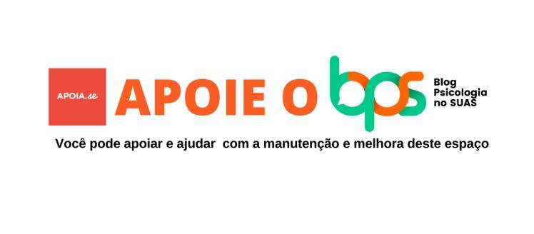 Há 10 anos o Blog Psicologia no SUAS tem contribuído com a consolidação da Assistência Social no Brasil. O mais importante é que se tornou uma referência nacional não só para as psicólogas/os, mas também para todos os demais profissionais que compõem as diversas equipes da Assistência Social, estudantes e pesquisadores das áreas afins, instigando assim a uma ampliação do debate e troca de informações entre os trabalhadores do SUAS. Todo o trabalho é feito de forma independente, e por isso, para conseguir manter o Blog com um domínio próprio e hospedagem preciso de sua ajuda. Com o apoio de alguns leitores já consegui comprar o domínio, agora preciso manter e aperfeiçoar a interface e organização do Blog.