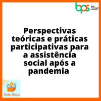 Perspectivas teóricas e práticas participativas para a assistência social após a pandemia