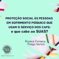 Proteção social às pessoas em sofrimento psíquico que usam o serviço dos caps: o que cabe ao SUAS?