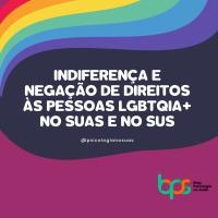 Indiferença e negação de direitos às pessoas LGBTQIA+ no SUAS e SUS